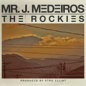 The Rockies by Mr. J Medeiros