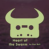 Heart of the Swarm by Dan Bull