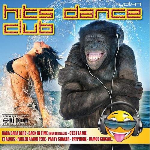 Hits Dance Club, Vol. 47 by Dj Team