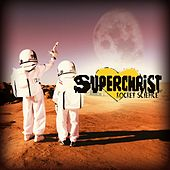 Rocket Science (Deluxe Edition) by Superchrist