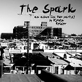 The Spark by Kevin Heider