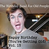 Happy Birthday (You're Getting Old, Vol. 15) by The Birthday Band for Old People