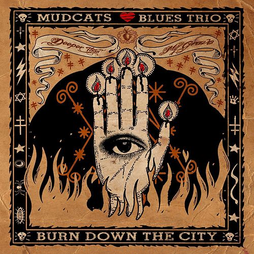 Burn Down the City by Mudcats Blues Trio