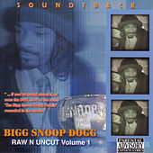 Raw N Uncut, The Soundtrack by Snoop Dogg