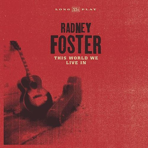 This World We Live In by Radney Foster