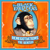 Renegotiations: The Remixes by The Black Eyed Peas