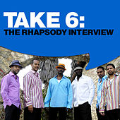 Take 6: The Rhapsody Interview by Take 6