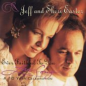 Ever Faithful To You by Jeff and Sheri Easter