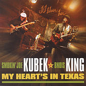 My Heart's In Texas by Smokin' Joe Kubek