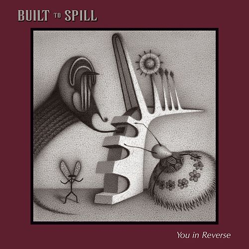 You In Reverse by Built To Spill