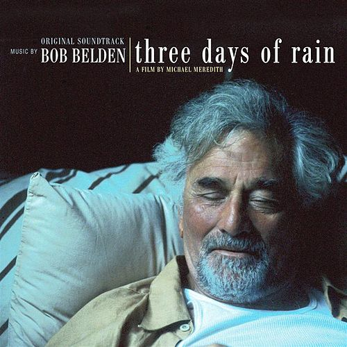 Three Days Of Rain by Bob Belden