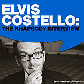 Elvis Costello: The Rhapsody Interview by Elvis Costello