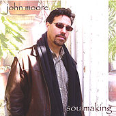Soulmaking by John Moore
