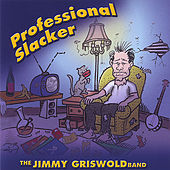 Professional Slacker by jimmy griswold