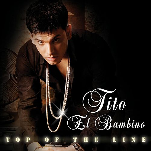 Top Of The Line by Tito El Bambino
