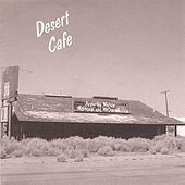 Desert Cafe by The Bullets