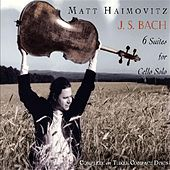 Six Suites For Cello Solo by Matt Haimovitz