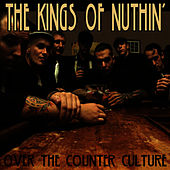 Over The Counter Culture by The Kings Of Nuthin'