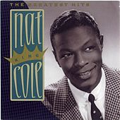 The Greatest Hits by Nat King Cole