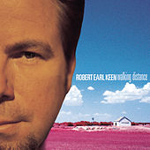 Walking Distance by Robert Earl Keen