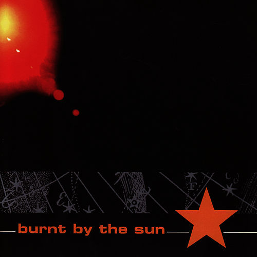 Burnt by The Sun by Burnt By The Sun