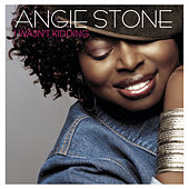 I Wasn't Kidding - Remixes von Angie Stone