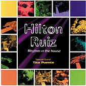 Rhythm In The House by Hilton Ruiz