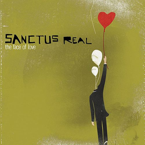 The Face Of Love by Sanctus Real