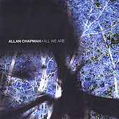 All We Are by Allan Chapman