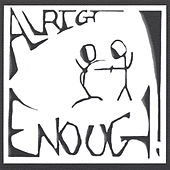Enough by Allright!