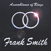 Assemblance Of Rings by Frank Smith