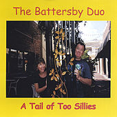 A Tail of Too Sillies by Battersby Duo
