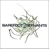 2 by Barefoot Servants