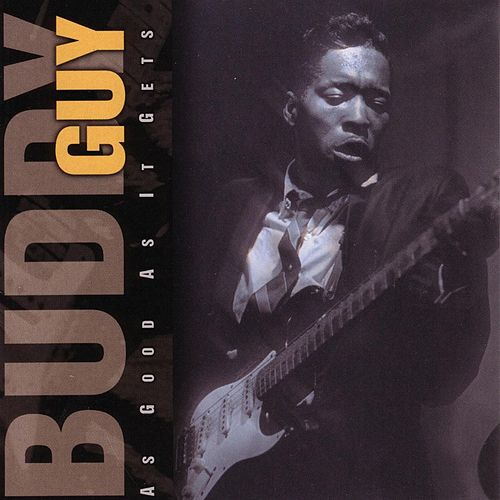 As Good As It Gets by Buddy Guy