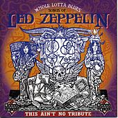 Whole Lotta Blues: Songs of Led Zeppelin by Walter