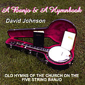A Banjo & A Hymnbook by David Johnson