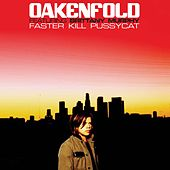 Faster Kill Pussycat by Paul Oakenfold