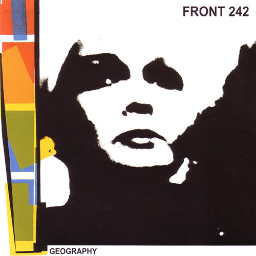Geography (2004) by Front 242