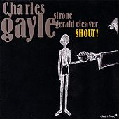 Shout by Charles Gayle