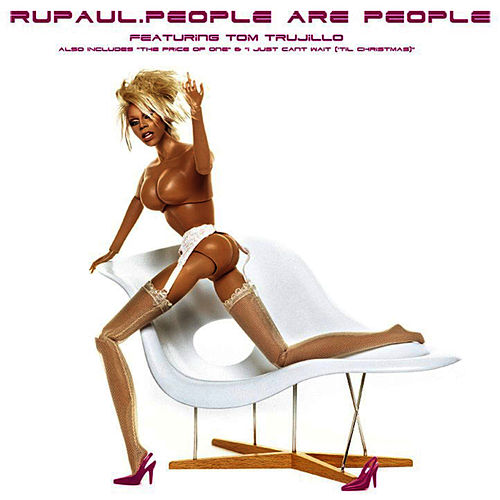 People Are People featuring Tom Trujillo (Remixes) by RuPaul