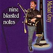 Nine Blasted Notes by Michael Grey