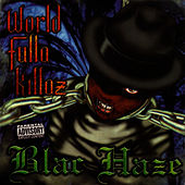 World Fulla Killaz by Blac Haze