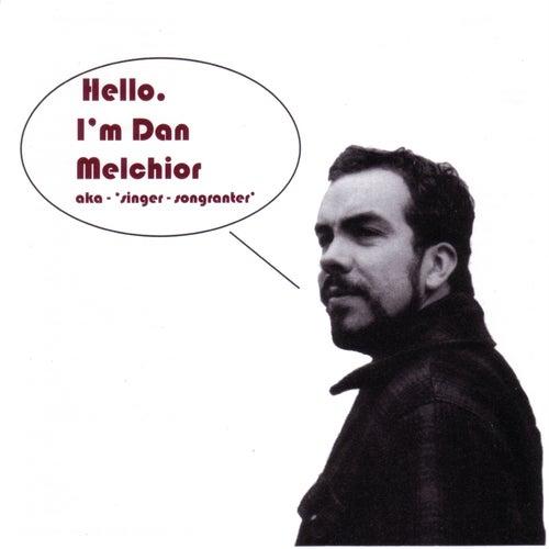 Hello, I'm Dan Melchior by Dan Melchior