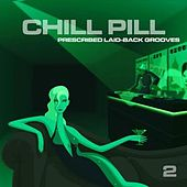Chill Pill Vol. 2 by Various Artists