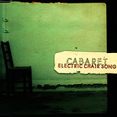 Electric Chair Song by Cabaret