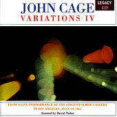 Variations Iv - From A Live Performance At The Feigen/palmer Gallery In Los Angeles, August 1965 by John Cage