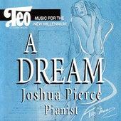 A Dream - Joshua Pierce by Teo Macero