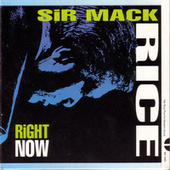 Right Now by Sir Mack Rice