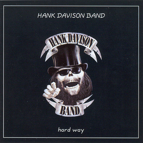 Hard Way by Hank Davison & Friends