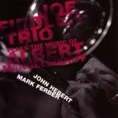 Joe Fiedler Trio Plays The Music Of Albert Mangelsdorff by Joe Fiedler